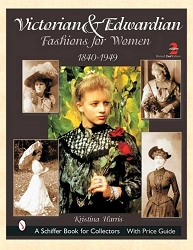 Books - Victorian and Edwardian Fashions for Women - Revised 2nd Edition
