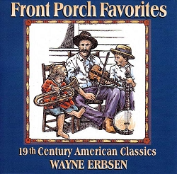 CD - Front Porch Classics 19th Century American Classics