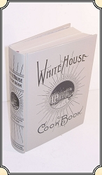 z-Sold 18th - 20th Century White House Cookbook - First Published in 1887