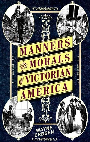 Manners and Morals of Victorian America